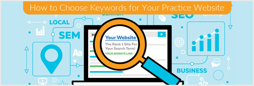 How to Choose Keywords for Your Practice Website