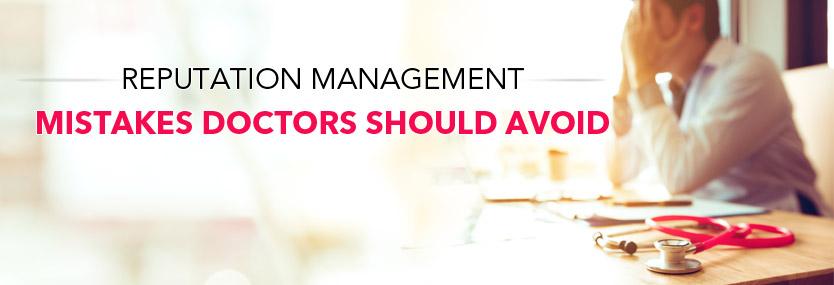 Reputation Management Mistakes Doctors Should Avoid
