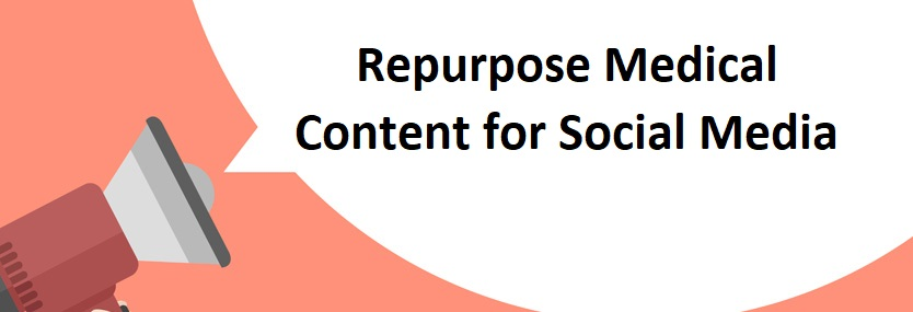 Repurpose Medical Content for Social Media