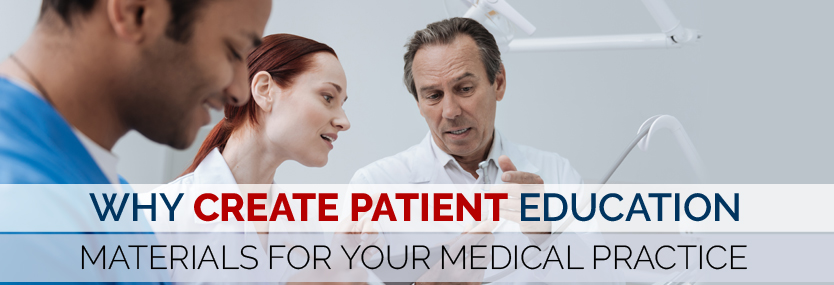 Why Create Patient Education Materials for Your Medical Practice