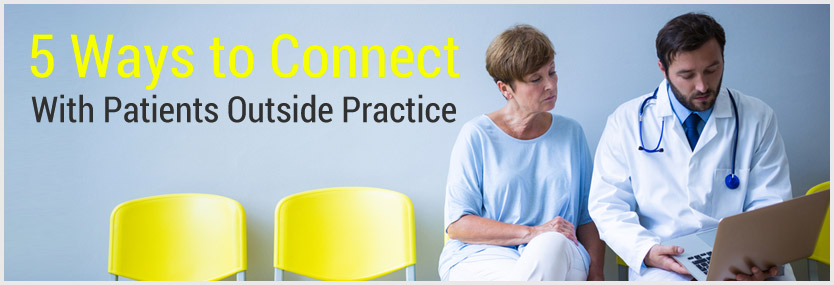 5 Ways to Connect With Patients Outside Practice