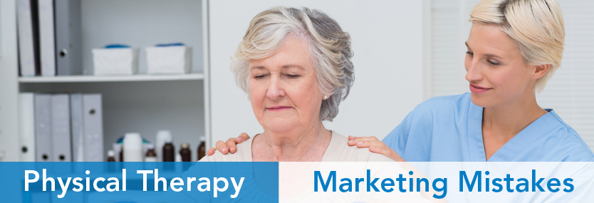 Physical Therapy Marketing Mistakes You Cannot Afford To Make