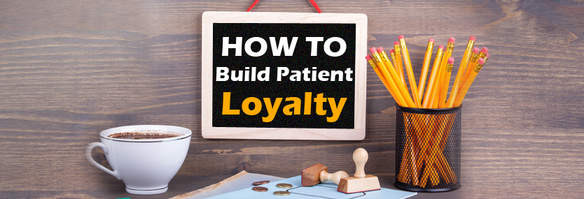 4 Ways to Build Patient Loyalty