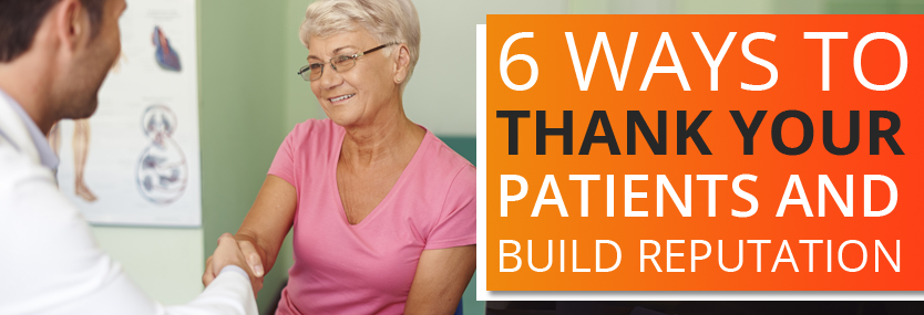 6 Ways to Thank Your Patients and Build Reputation