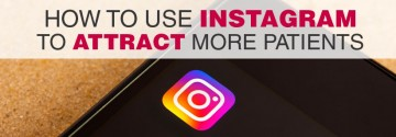 How to Use Instagram to Attract More Patients