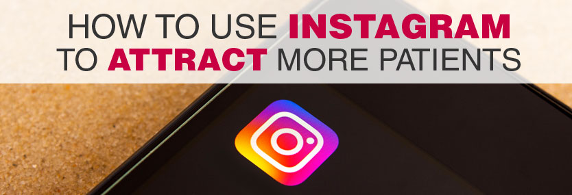How To Use Instagram To Attract More Patients?