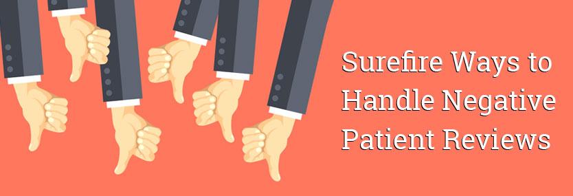 Surefire Ways To Handle Negative Patient Reviews