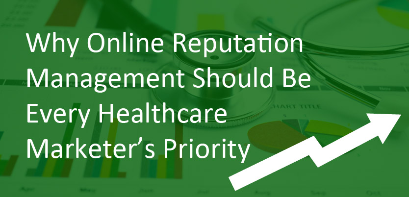 Why Online Reputation Management Should Be Every Healthcare Marketer's Priority