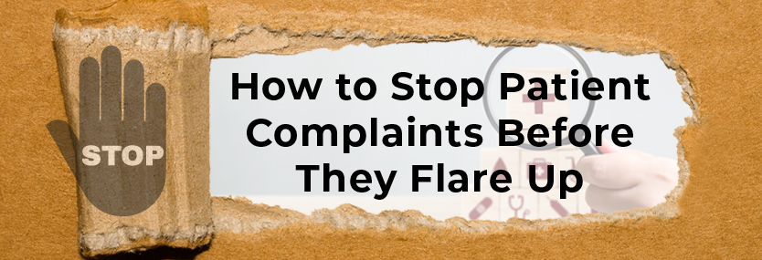 How to Stop Patient Complaints Before They Flare Up