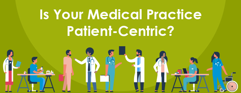 Is Your Medical Practice Patient-Centric?