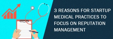 Reasons for Startup Medical Practices to Focus on Reputation Management